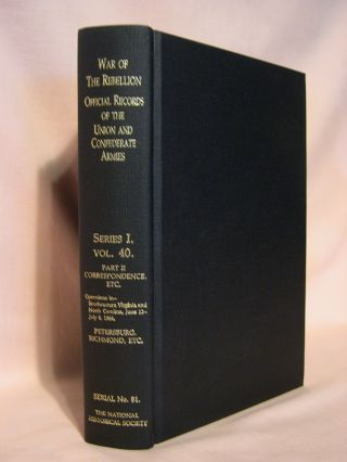 THE WAR OF THE REBELLION, SERIAL 81: A COMPILATION OF THE OFFICIAL RECORDS OF THE UNION AND...