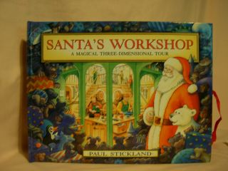 SANTA'S WORKSHOP: A MAGICAL THREE-DIMENSIONAL TOUR. Paul Stickland