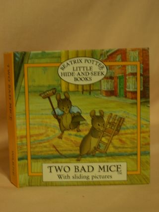 TWO BAD MICE: WITH SLIDING PICTURES. Beatrix Potter