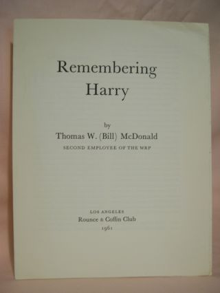 REMEMBERING HARRY. Thomas W. McDonald, Second Employee of the WRP, Bill