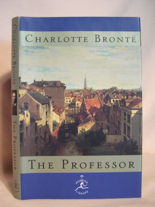 THE PROFESSOR. Charlotte Bronte