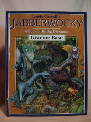 LEWIS CARROLL'S JABBERWOCKY: A BOOK OF BRILLIG DIORAMAS. Graeme Base