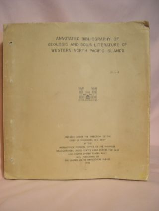ANNOTATED BIBLIOGRAPHY OF GEOLOGIC AND SOILS LITERATURE OF WESTERN NORTH PACIFIC ISLANDS