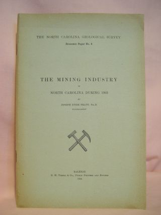 THE MINING INDUSTRY IN NORTH CAROLINA DURING 1903; NORTH CAROLINA GEOLOGICAL SURVEY ECONOMIC...