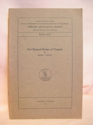 THE NATURAL BRIDGE OF VIRGINIA; BULLETIN 46-G. Frank J. Wright