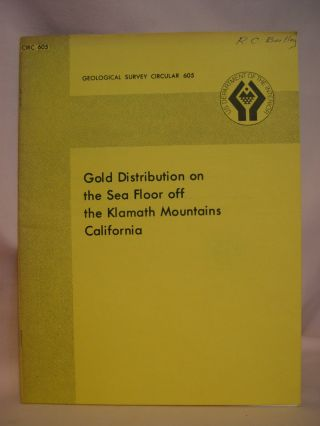 GOLD DISTRIBUTION ON THE SEA FLOOR OFF THE KLAMATH MOUNTAINS, CALIFORNIA; GEOLOGICAL SURVEY...