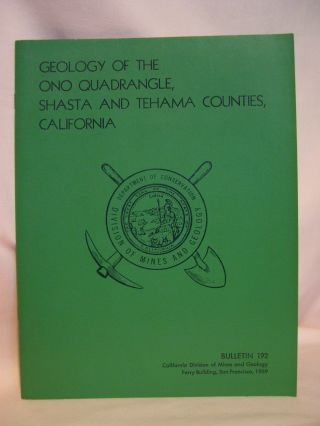 GEOLOGY OF THE ONO QUADRANGLE, SHASTA AND TEHAMA COUNTIES, CALIFORINA; SPECIAL REPORT 192. M. A....