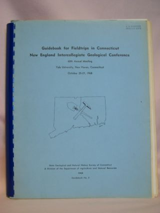 GUIDEBOOK FOR FIELDTRIPS IN CONNECTICUT: NEW ENGLAND INTERCOLLEGIATE GEOLOGICAL CONFERENCE, 60TH...
