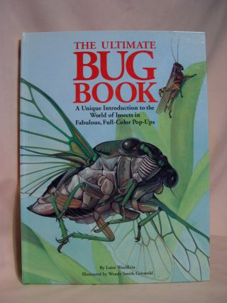 THE ULTIMATE BUG BOOK:A UNIQUE INTRODUCTION TO THE WORLD OF INSECTS IN FABULOUS, FULL-COLOR...