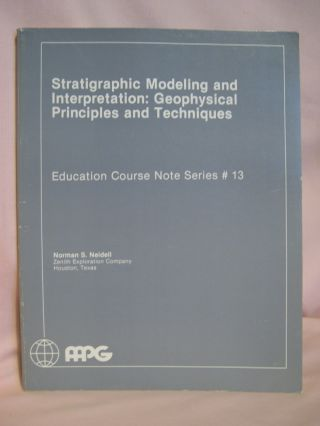 STRATIGRAPHIC MODELING AND INTERPRETATION: GEOPHYSICAL PRINCIPLES AND TECHNIQUES; EDUCATION...