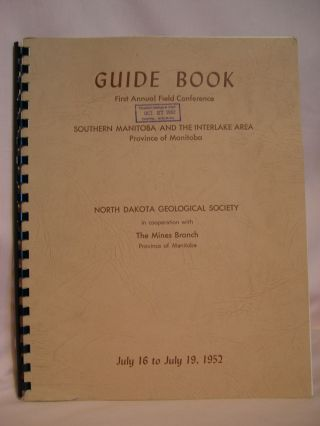 GUIDE BOOK, FIRST ANNUAL FIELD CONFERENCE, SOUTHERN MANITOBA AND THE INTERLAKE AREA, PROVINCE OF...