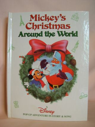 MICKEY'S CHRISTMAS AROUND THE WORLD: A DISNEY POP-UP ADVENTURE IN STORY AND SONG