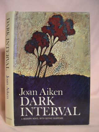 DARK INTERVAL. Joan Aiken