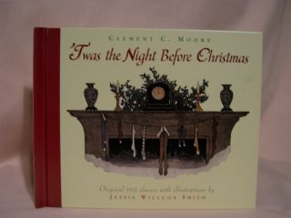 'TWAS THE NIGHT BEFORE CHRISTMAS: A VISIT FROM ST. NICHOLAS. Clement Clarke Moore