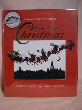 THE NIGHT BEFORE CHRISTMAS: A MAGICAL CUT-PAPER EDITION. Clement C. Moore