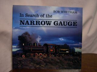 IN SEARCH OF THE NARROW GAUGE. Bob Whetham