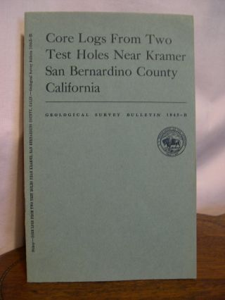 CORE LOGS FROM TWO TEST HOLES NEAR DRAMER, SAN BERNARDINO COUNTY, CALIFORNIA; GEOLOGIC...