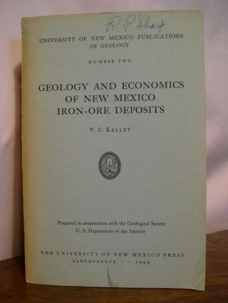 GEOLOGY AND ECONOMICS OF NEW MEXICO IRON-ORE DEPOSITS; UNIVERSITY OF NEW MEXICO PUBLICATIONS IN...