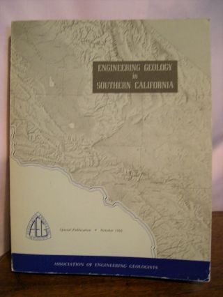 ENGINEERING GEOLOGY IN SOUTHERN CALIFORNIA; SPECIAL PUBLICATION, OCTOBER 1966. Richard Lung,...