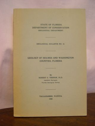 GEOLOGY OF HOLMES AND WASHINGTON COUNTIES, FLORIDA: GEOLOGICAL BULLETIN NO. 21. Robert O. Vernon