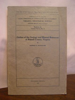OUTLINE OF THE GEOLOGY AND MINERAL RESOURCES OF RUSSELL COUNTY, VIRGINA; BULLETIN 49, COUNTY...