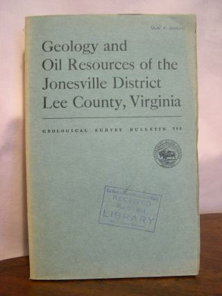 GEOLOGY AND OIL RESOURCES OF THE JONESVILLE DISTRICT, LEE COUNTY, VIRGINIA; GEOLOGICAL SURVEY...