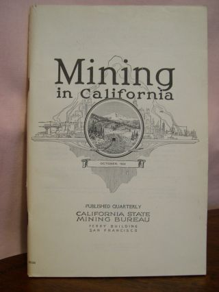 CHAPTER OF REPORT XX OF THE STATE MINERALOGIST COVERING MINING IN CALIFORNIA AND THE ACTIVITIES...