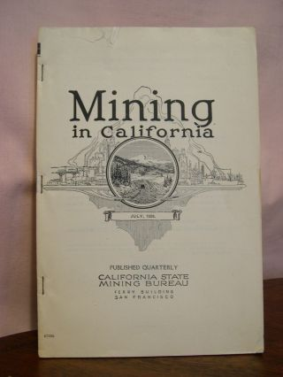 CHAPTER OF REPORT XXII OF THE STATE MINERALOGIST COVERING MINING IN CALIFORNIA AND THE ACTIVITIES...