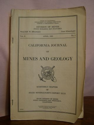 CALIFORNIA JOURNAL OF MINES AND GEOLOGY, QUARTERLY CHAPTER OF STATE MINERALOGIST'S REPORT XXXI,...