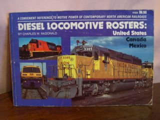 DIESEL LOCOMOTIVE ROSTERS; U.S., CANADA, MEXICO; FIRST EDITION. Charles W. McDondald