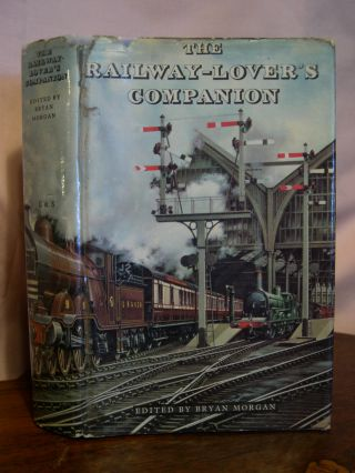 THE RAILWAY-LOVER'S COMPANION. Bryan Morgan