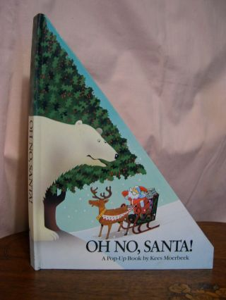 OH NO, SANTA: A POP-UP BOOK. Kees Moerbeel